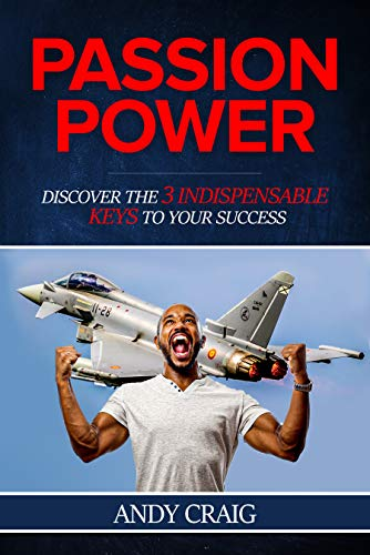 Free: Passion Power: Discover the 3 Indispensible Keys to Your Success!