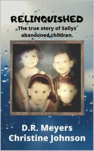 RELINQUISHED: The True Story of Sally's Abandoned Children