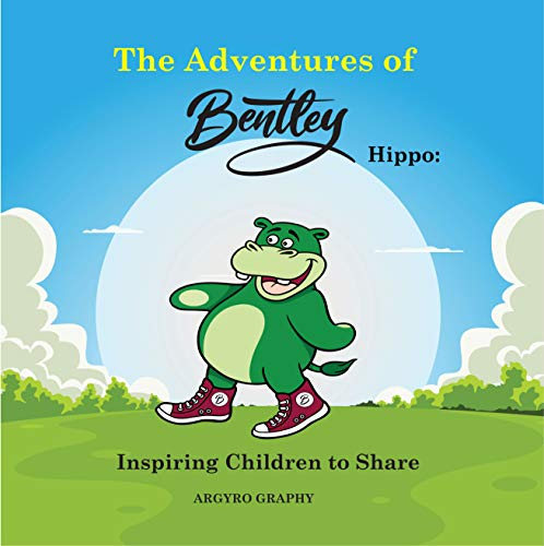 Free: The Adventures of Bentley Hippo: Inspiring Children to Share
