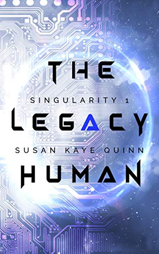 Free: The Legacy Human (Singularity 1)