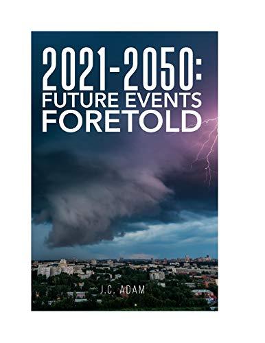 Free: 2021-2050: FUTURE EVENTS FORETOLD