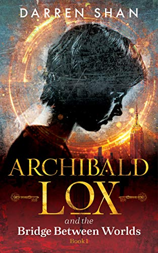 Free: Archibald Lox and the Bridge Between Worlds