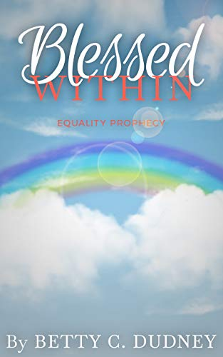 BLESSED WITHIN: Prophecy of Equality