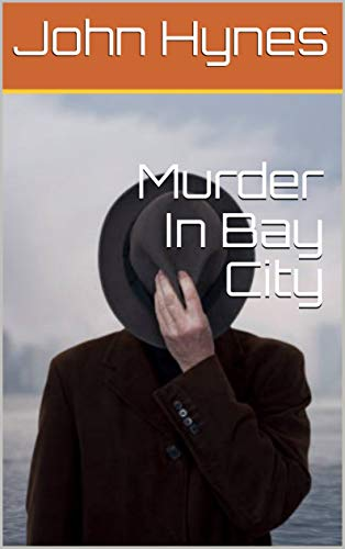 MURDER in BAYCITY by John Hynes