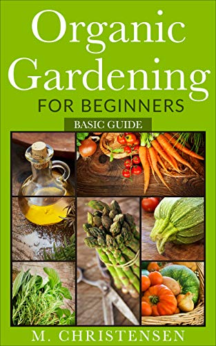 Free: Organic Gardening for Beginners. Basic Guide.