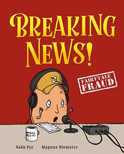 Breaking News! (Fairytale Fraud)