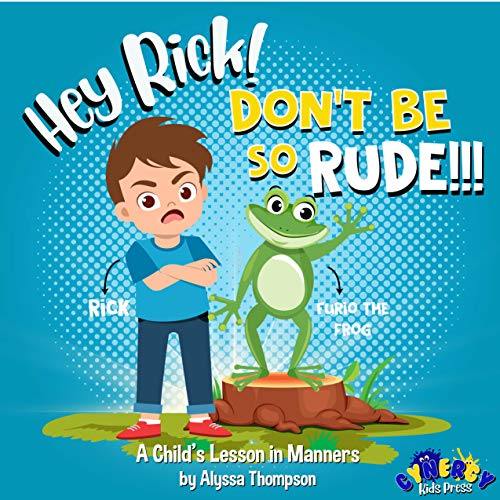 Free: Hey Rick! Don't Be So Rude !!! A Child's Lesson in Manners