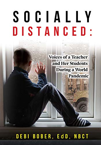 Free: Socially Distanced: Voices of a Teacher and Her Students During a World Pandemic