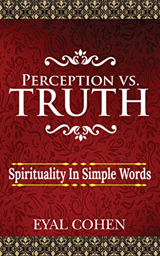 Free: Perception vs Truth: Spirituality In Simple Words