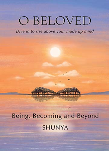 Free: O Beloved: Being, Becoming and Beyond