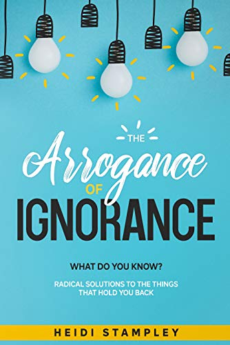 The Arrogance of Ignorance