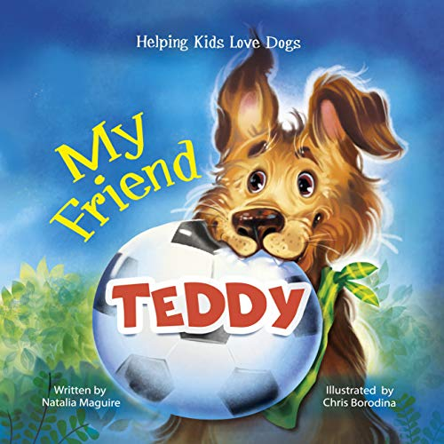 Free: My Friend Teddy. Helping Kids Love Dogs.