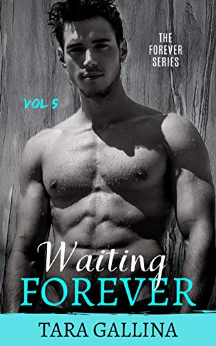 Free: Waiting Forever (The Forever Series)