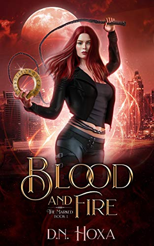 Blood and Fire (The Marked #1)