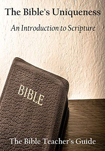 Free: The Bible's Uniqueness: An Introduction to Scripture