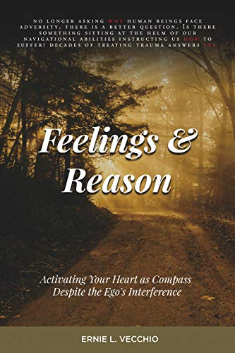 Free: Feelings and Reason: Activating Your Heart as Compass Despite the Ego's Interference