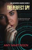 The Perfect Spy: A Clean Romantic Suspense (An Untapped Source Book 1)