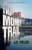Free: The Money Trail (Book 5 in The Sean Kruger Series)