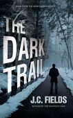 Free: The Dark Trail (Book 6 of The Sean Kruger Series)