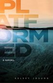 Platformed: A Modern Dystopian Novel