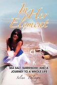 Free: In Her Element: Sea Salt, Surrender, and A Journey to a Whole Life