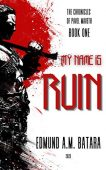 My Name is RUIN: The Chronicles of Pavel Maveth – Book One